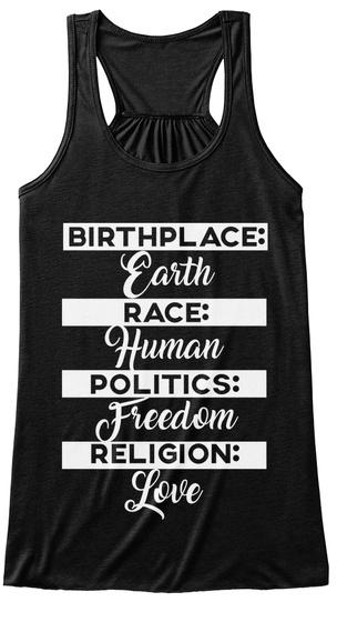 Birthplace Earth Race Human Politics Freedom Religion Love Black Women's Tank Top Front