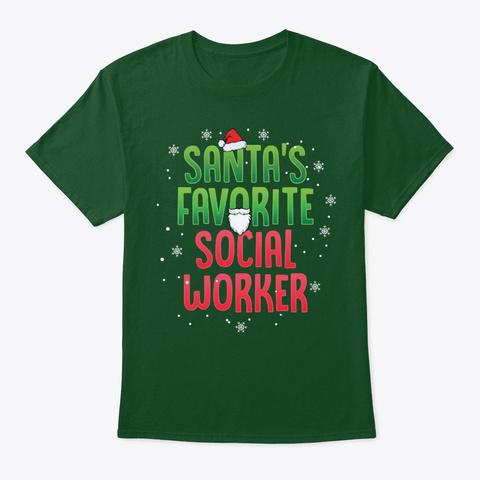 Funny Social Work Gift, Santa's Favorite Deep Forest T-Shirt Front