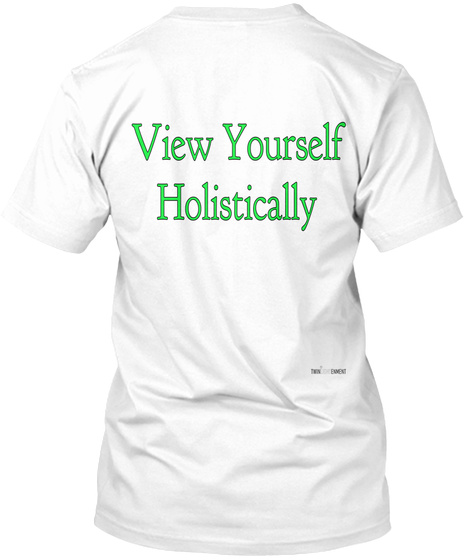 View Yourself Holistically White T-Shirt Back