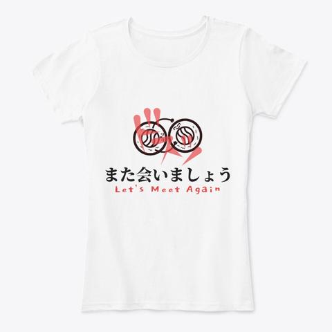Let's Meet Again!  White T-Shirt Front