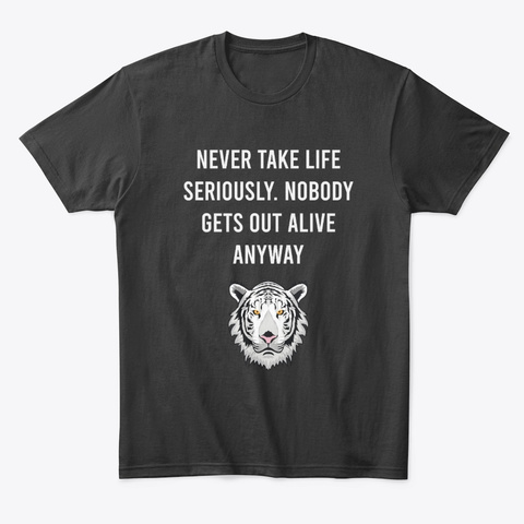 White Tiger Wild Animal Meme Funny Quote Black T-Shirt Front
