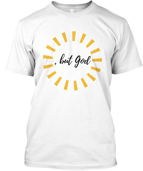 Wade Made Me   But God Tee White T-Shirt Front