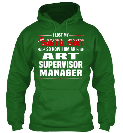 I Lost My Santa Suit So Now I Am An Art Supervisor Manager Irish Green T-Shirt Front