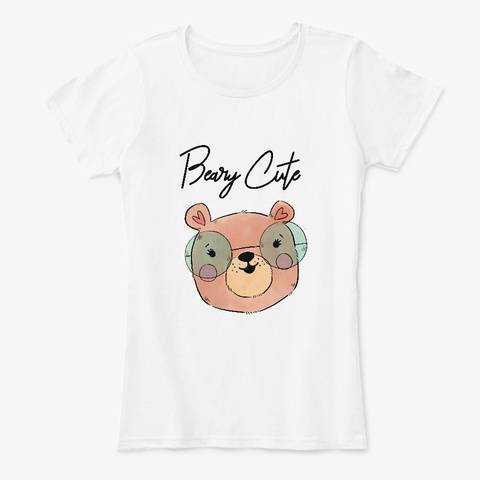 Beary Cute White T-Shirt Front