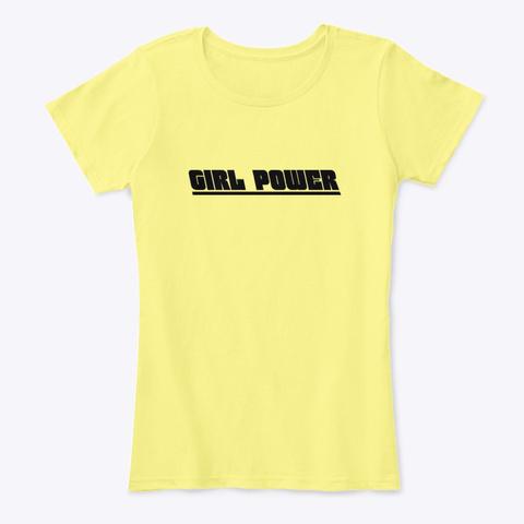 Girl Power Shirt   Feminist   Feminism Lemon Yellow T-Shirt Front
