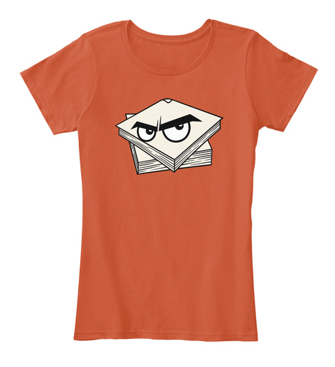 Angry Stack Of Beverage Napkins Deep Orange Women's T-Shirt Front