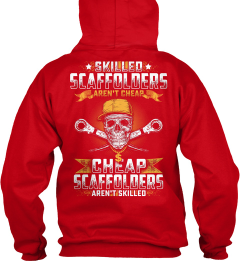 Skilled Scaffolders Aren/'t Cheap Standard College Hoodie Scaffolder Limit !