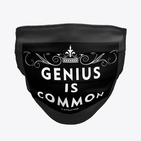 Genius Is Common Mask Black T-Shirt Front