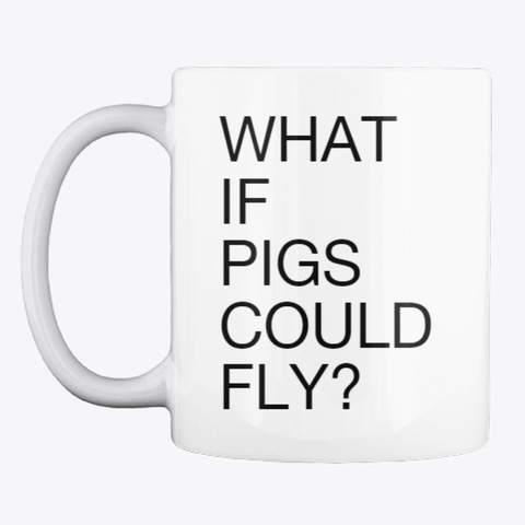 Flying Pig Mug White T-Shirt Front