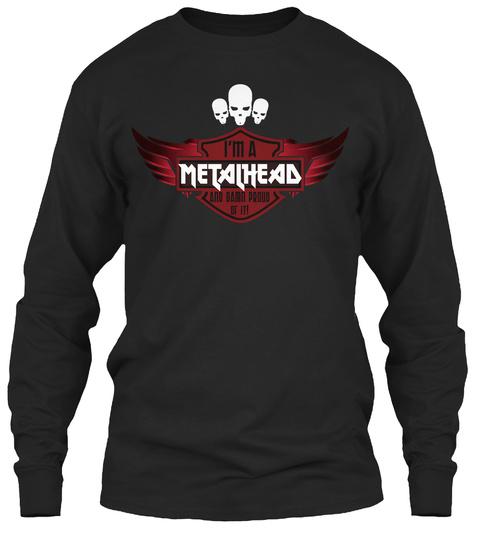 I'm A Metalhead And Damn Proud Of It! Black Kaos Front