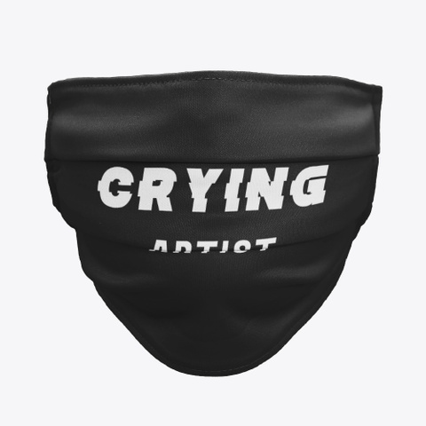 Crying Artist Face Mask Black T-Shirt Front