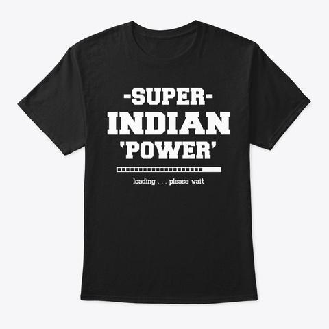 Super Indian Power Shirt Black T-Shirt Front