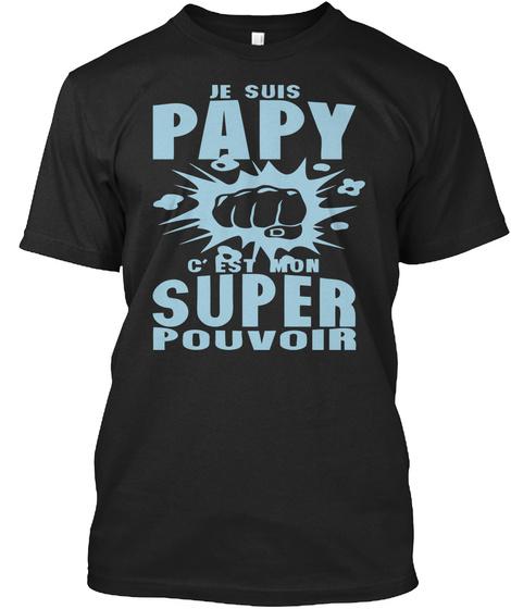 Papy Je Suis Mon Super Pouvoir Poing Black T-Shirt Front