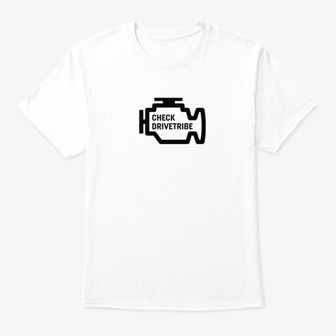 Check Drive Tribe Engine Light White T-Shirt Front
