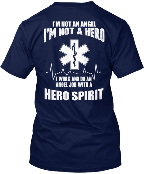 I'm Not An Angel I'm Not A Hero I Work And Do An Angel Job With A Hero Spirit Navy T-Shirt Back