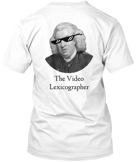 The Video Lexicographer White T-Shirt Back
