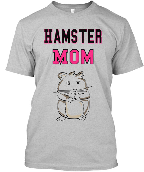 Hamster Mom Light Heather Grey  T-Shirt Front