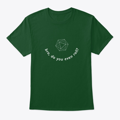 Bro, Do You Even Roll? Deep Forest T-Shirt Front