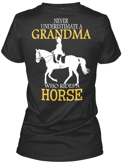 Never Underestimate A Grandma Who Rides A Horse Black T-Shirt Back
