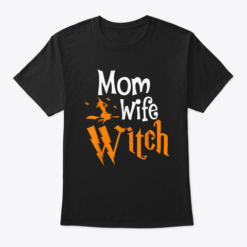 Mom Wife Witch For Wife On Halloween Black T-Shirt Front