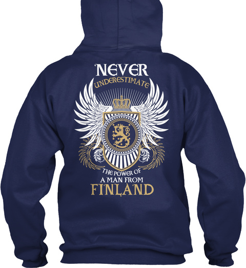 Never Underestimate The Power Of A Man From Finland Navy Sweatshirt Back