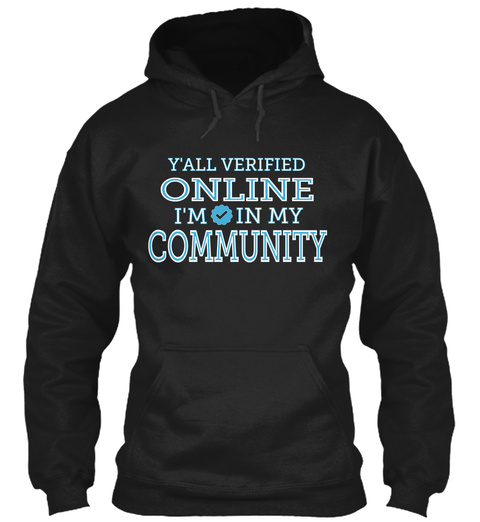 Y'all Verified Online I'm In My Community Black T-Shirt Front