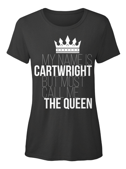 Cartwright Most Call Me The Queen Black T-Shirt Front