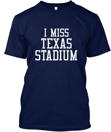 I Miss Texas Stadium Navy T-Shirt Front