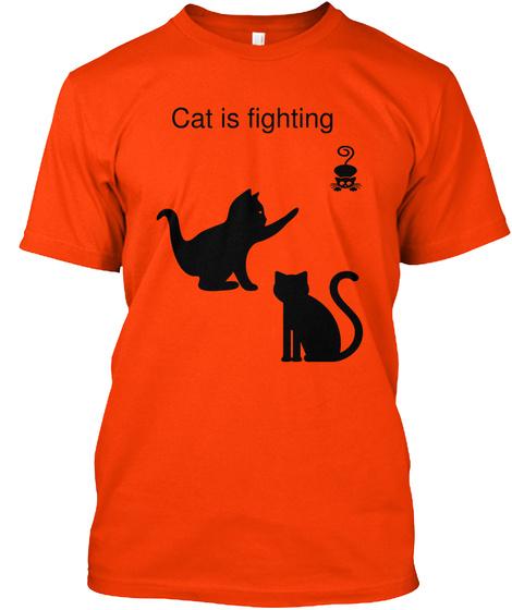Cat Is  Fighting Orange T-Shirt Front