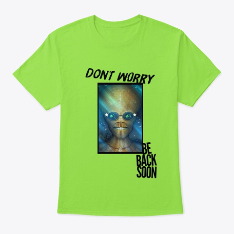 Alien Don't Worry Lime T-Shirt Front
