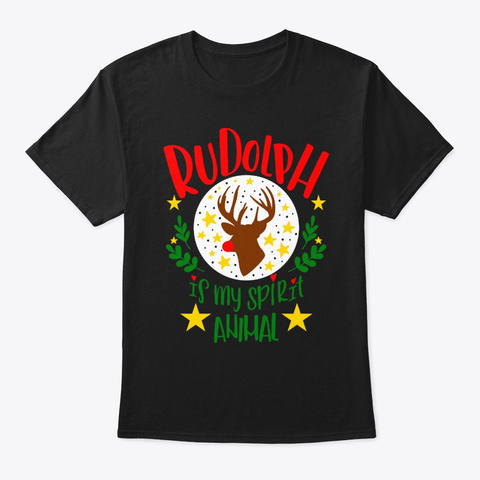 Rudolph Is My Spirit Animal Funny Black T-Shirt Front