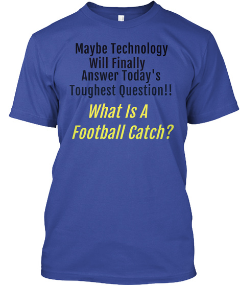 What Is A Football Catch Deep Royal T-Shirt Front