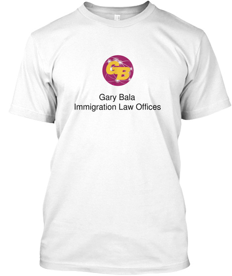 Gary Bala  Immigration Law Offices White T-Shirt Front