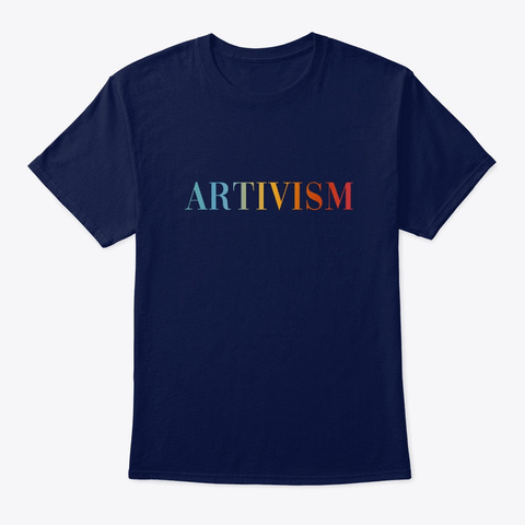 Artivism   Art Activism   Make A Change Navy T-Shirt Front
