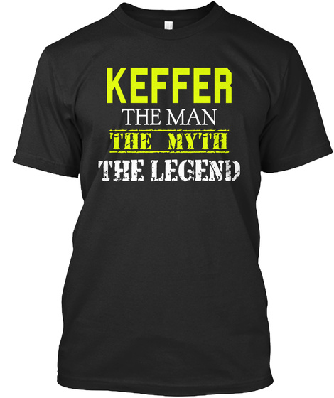 Keffer The Man The Myth The Legend Black T-Shirt Front