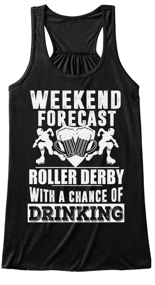 Weekend Forcast Roller Derby With A Change Of Drinking Black T-Shirt Front