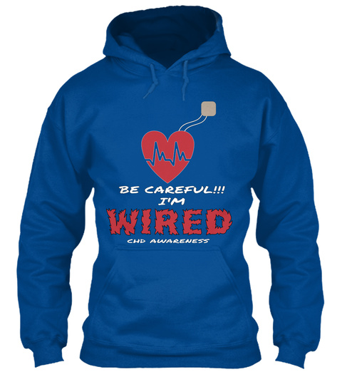 Be Careful I'm Wired Chd Awareness Royal T-Shirt Front