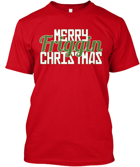 Merry Friggin Christmas Red T-Shirt Front