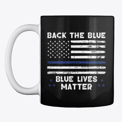 Back The Blue, Thin Blue Line Coffee Mug Black T-Shirt Front