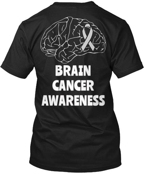 Brain Cancer Awareness Black T-Shirt Back