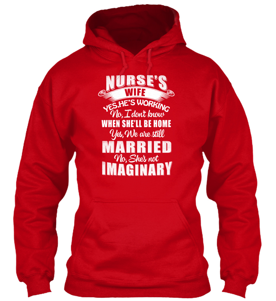 Nurse/'s Yes Hes Working No I Don/'t Gildan Hoodie Sweatshirt Cool Nurse Wife
