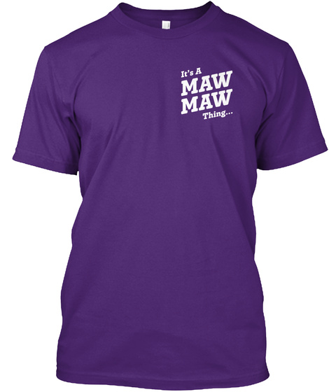 Its Maw Maw Thing... Purple T-Shirt Front