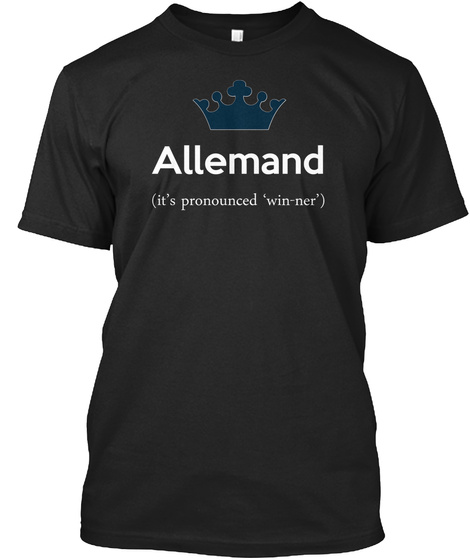 Allemand It's Pronounced Win Ner Black T-Shirt Front