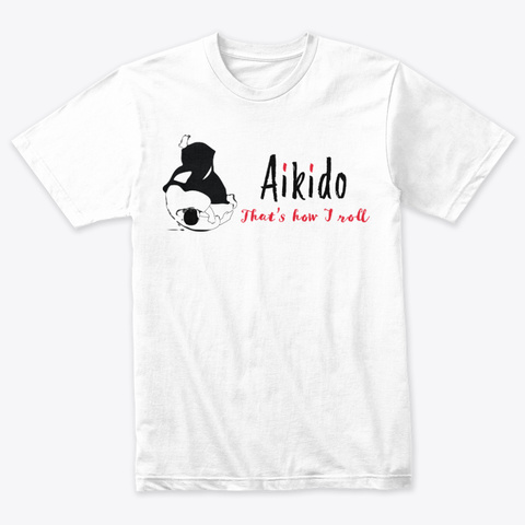 Aikido   That's How I Roll Heather White T-Shirt Front