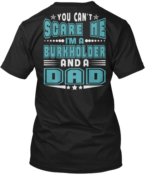 Burkholder Thing And Dad Shirts Black T-Shirt Back
