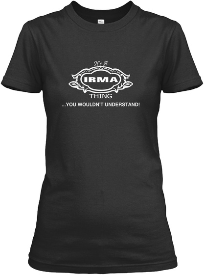 It S A Irma Thing You Wouldn T Understand Black Camiseta Front
