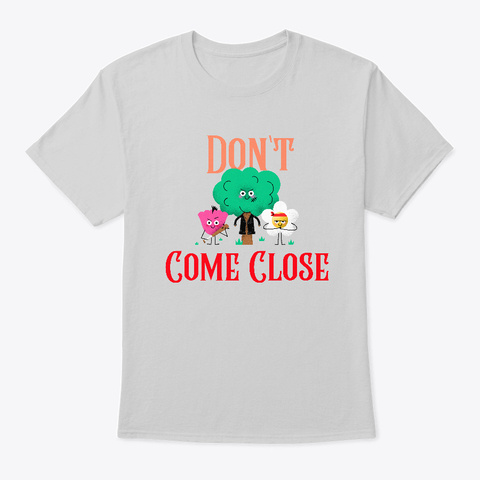 Don't Come Close Light Steel T-Shirt Front