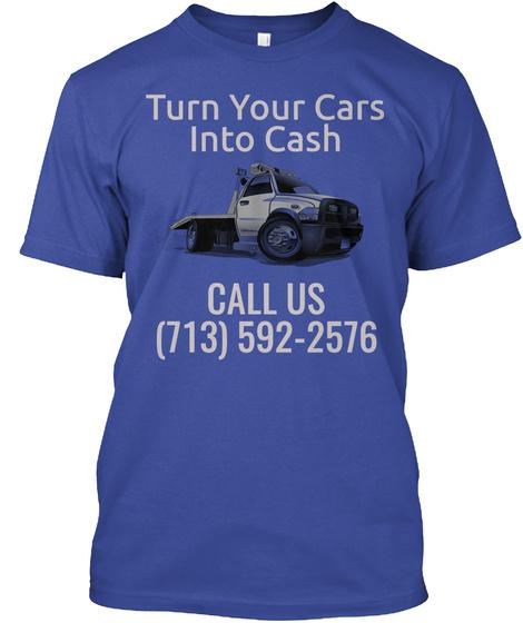 Houston Junk Car Buyer Deep Royal T-Shirt Front