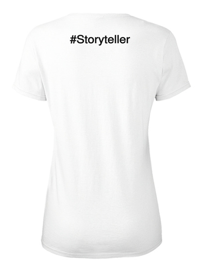 #Storyteller White Women's T-Shirt Back