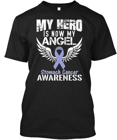 My Hero Is Now My Angel Stomach Cancer Awareness Black T-Shirt Front